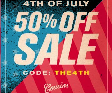 50% off SITE WIDE – Cousins 4th Of July Sale